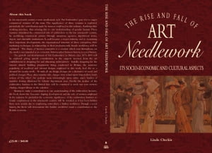 The Rise and Fall of Art Needlwork its socio-economic and cultural aspects