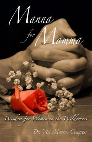 Manna for Mamma Wisdom for Women in the Wilderness