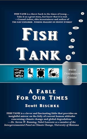 FISH TANK (with Discussion Guide) A Fable for Our Times