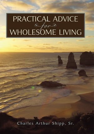 Practical Advice for Wholesome Living
