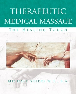 Therapeutic Medical Massage The Healing Touch