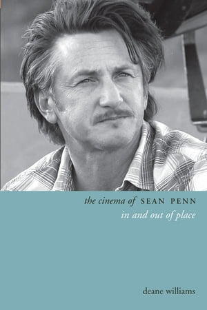 The Cinema of Sean Penn In and Out of Place