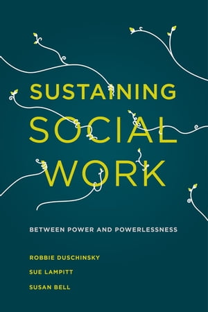 Sustaining Social Work Between Power and Powerlessness
