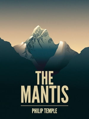 The Mantis A mountaineering novel