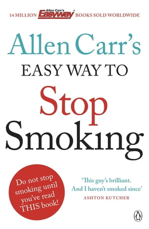 Allen Carr's Easy Way to Stop Smoking: Be a Happy Non-smoker for the Rest of Your Life Be a Happy Non-smoker for the Rest of Your Life