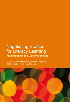 Negotiating Spaces for Literacy Learning Multimodality and Governmentality
