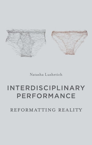 Interdisciplinary Performance Reformatting Reality