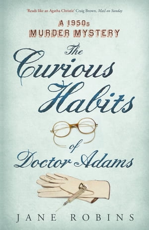 The Curious Habits of Dr Adams A 1950s Murder Mystery