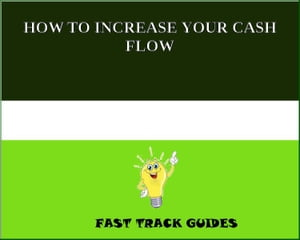 HOW TO INCREASE YOUR CASH FLOW
