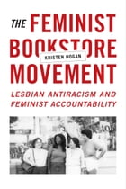 The Feminist Bookstore Movement Cover Image
