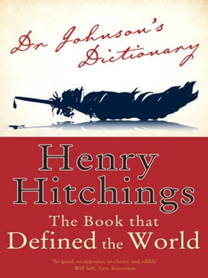 Dr Johnson's Dictionary The Book that Defined the World
