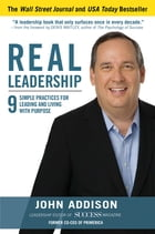 Real Leadership: 9 Simple Practices for Leading and Living with Purpose Cover Image