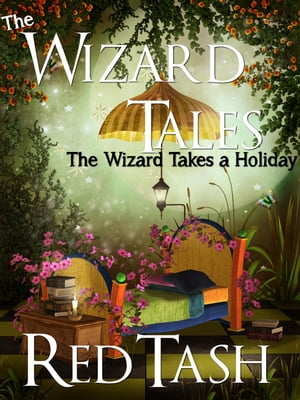 The Wizard Takes a Holiday (Now Fortified by Mad Science Moms & unDead Belles!) The Wizard Tales,  #1