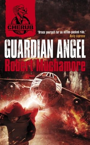 CHERUB: Guardian Angel Book 14