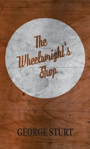 The Wheelwright's Shop