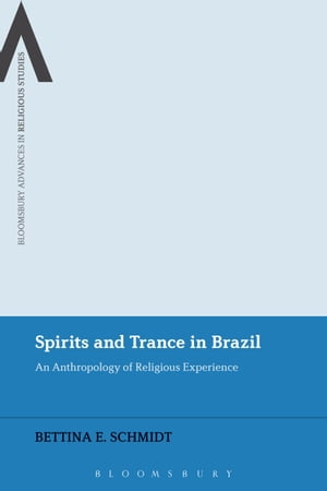 Spirits and Trance in Brazil An Anthropology of Religious Experience