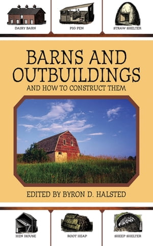 Barns and Outbuildings And How to Construct Them