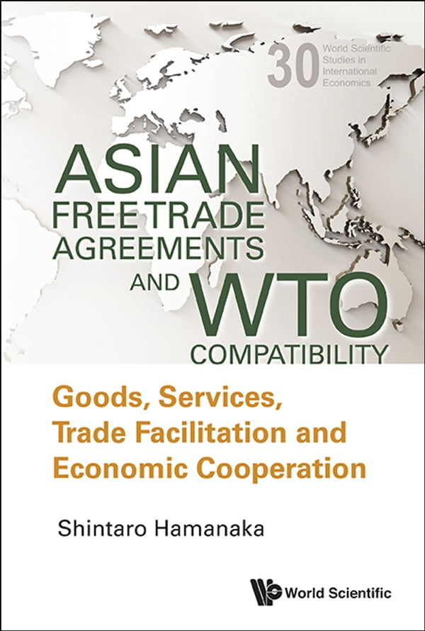 Asian Free Trade Agreements And Wto Compatibility Dr Kltr