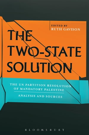The Two-State Solution The UN Partition Resolution of Mandatory Palestine - Analysis and Sources