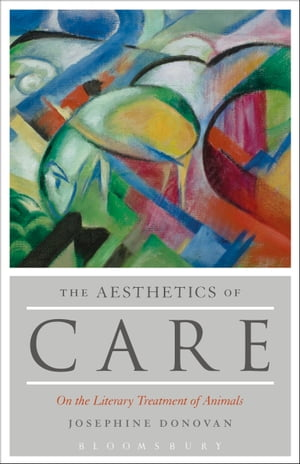 The Aesthetics of Care On the Literary Treatment of Animals