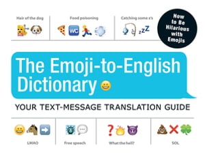The Emoji-To-English Dictionary Your Text-Message Translation Guide