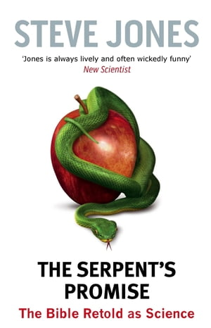 The Serpent's Promise The Bible Retold as Science