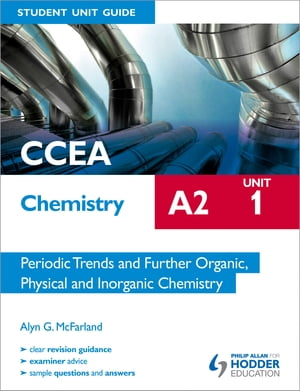 CCEA Chemistry A2 Student Unit Guide Unit 1: Periodic Trends and Further Organic,  Physical and Inorganic Chemistry