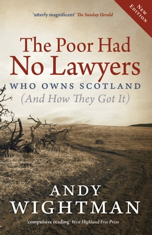 The Poor Had No Lawyers Who Owns Scotland and How They Got it