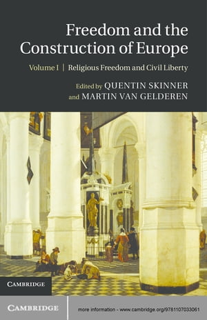 Freedom and the Construction of Europe: Volume 1,  Religious Freedom and Civil Liberty