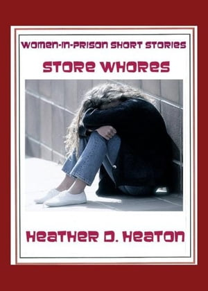 Women-in-Prison Short Stories: Store Whores