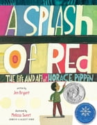 A Splash of Red: The Life and Art of Horace Pippin Cover Image