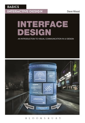 Basics Interactive Design: Interface Design An introduction to visual communication in UI design
