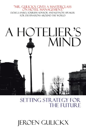 A Hoteliers Mind Setting Strategy for the Future