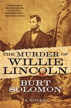 The Murder of Willie Lincoln Cover Image