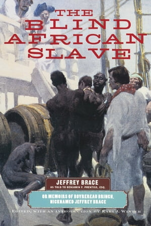 The Blind African Slave: Or Memoirs of Boyrereau Brinch,  Nicknamed Jeffrey Brace