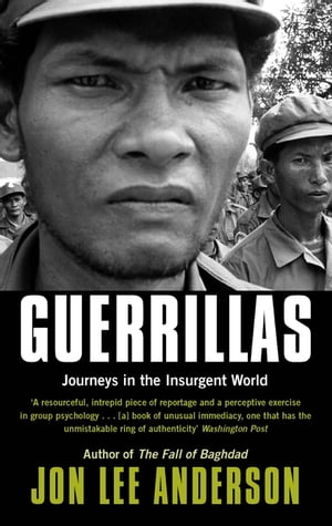 Guerrillas Journeys in the Insurgent World