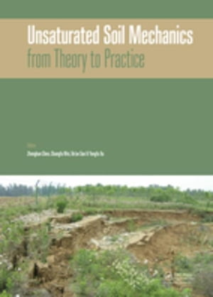 Unsaturated Soil Mechanics - from Theory to Practice: Proceedings of the 6th Asia Pacific Conference on Unsaturated Soils (Guilin,  China,  23-26 Octobe