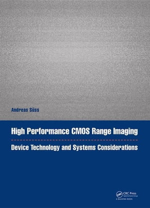 High Performance CMOS Range Imaging: Device Technology and Systems Considerations