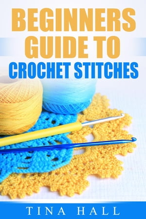 Beginners Guide To Crochet Stitches Crocheting 101,  #2