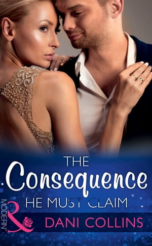 The Consequence He Must Claim (Mills & Boon Modern) (The Wrong Heirs,  Book 2)