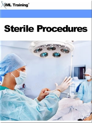 Sterile Procedures (Surgical) Includes Communicable Diseases,  Prevention,   Control of Infection,  Bloodborne Pathogens,  Medical,  Surgical Asepsis,  Ster