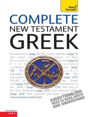 Complete New Testament Greek: Teach Yourself Learn to read, write and understand New Testament Greek with Teach Yourself