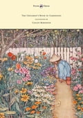 online magazine -  The Children's Book of Gardening - Illustrated by Cayley-Robinson