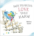 Baby Penguins Love their Mama Cover Image