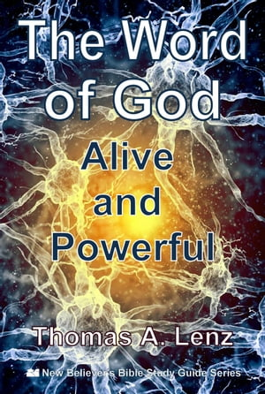 The Word of God: Alive and Powerful The New Believer's Bible Study Guide,  #4
