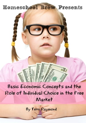 Basic Economic Concepts and the Role of Individual Choice in the Free Market First Grade Social Science Lesson,  Activities,  Discussion Questions and Q