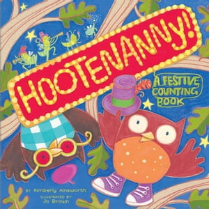 Hootenanny! A Festive Counting Book (with audio recording)