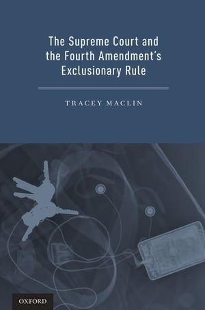 The Supreme Court and the Fourth Amendments Exclusionary Rule