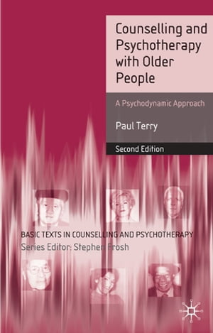 Counselling and Psychotherapy with Older People A Psychodynamic Approach