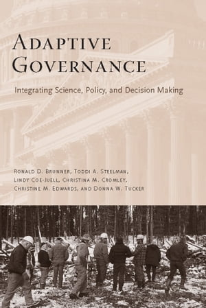 Adaptive Governance Integrating Science,  Policy,  and Decision Making